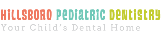 Hillsboro Pediatric Dentistry - Your Child's Dental Home